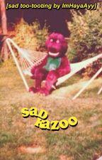 Sad Kazoo by ImHayaAyy