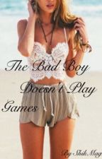 The Bad Boy Doesn't Play Games by ShikMag