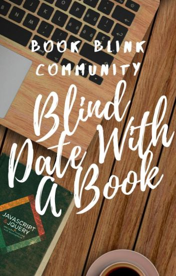 Book Blink Blind Date With A Book Book Blink Community Wattpad