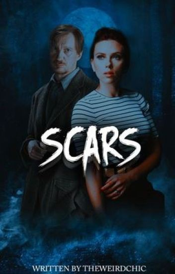 Scars {Remus Lupin} ✓