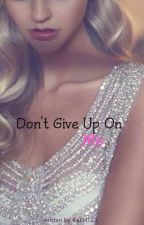 Don't Give Up On Me by KaLH123