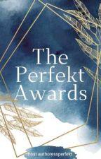 THE PERFEKT AWARDS | Closed by authoressperfekt
