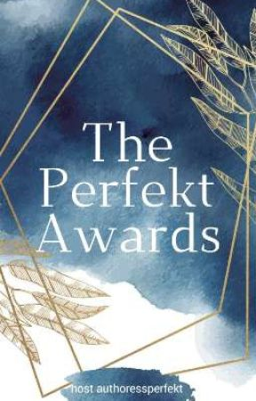 THE PERFEKT AWARDS | Open by authoressperfekt