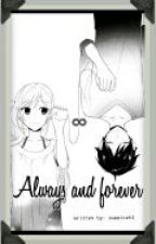 Always and forever (COMPLETED) by sweetcehl
