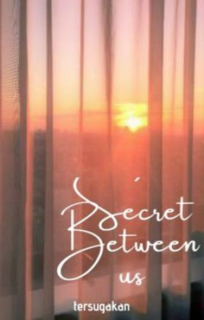 Secret Between Us by tersugakan