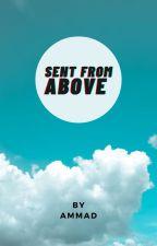 Sent From Above by ammadbfaraz23