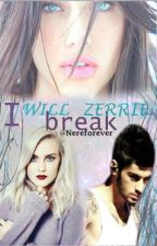I Will Break Zerrie by Lovelove131356