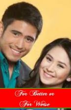 For Better or For Worse (An AshRald Inspired Story) by vanmallorca