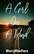 A GIRL ON A ROAD by BlurryBlueFace