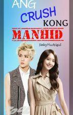 Ang Crush Kong Manhid :) by OhSehunWifey