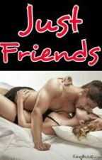Just Friends by FckngBtchsEverywhere