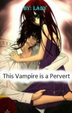 This Vampire is A Pervert (On Going) by ladyxxnzrn