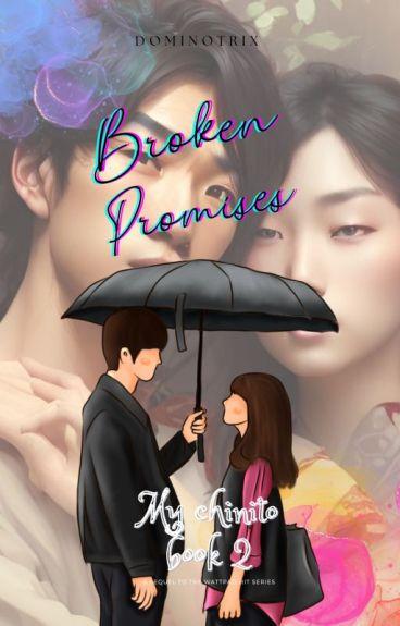 "Broken Promises-""My Chinito Book 2"""