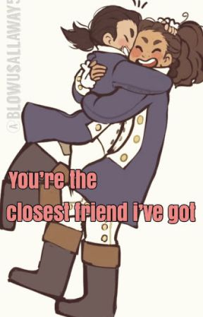 you're the closest friend i've got (Lams) by BlowUsAllAway51
