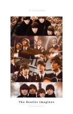 The Beatles Imagines by hardaysnights