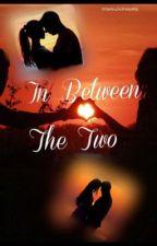 In Between the Two by littleblackdress1416