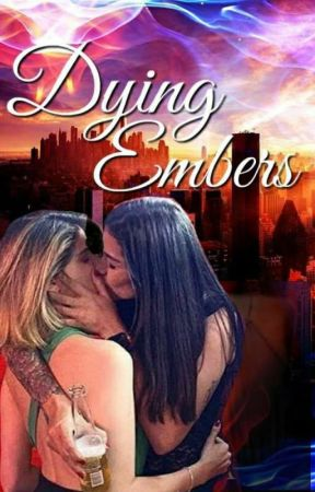 Dying Embers |✔| COMPLETE by WriterNat_A