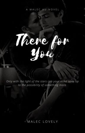 There For You (Malec AU) by MalecLovely