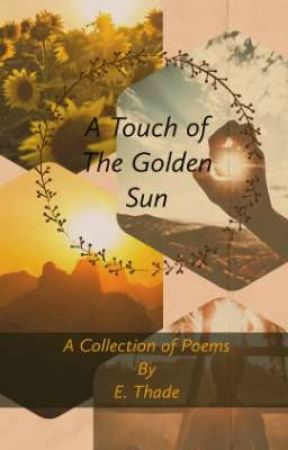 A TOUCH OF THE GOLDEN SUN by ethade