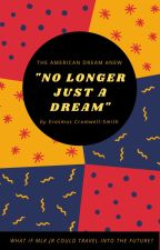 """""""No Longer Just a Dream"""" by ECromwellSmith"""