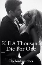 Kill a thousand die for one by Thebirdwatcher