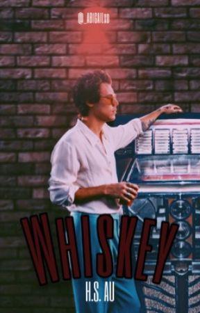 Whiskey [H.S] by _ABIGAILxo