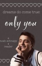 only you ♡ by emmalovesnoahhh