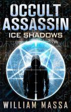 Occult Assassin: Ice Shadows by BillMassa