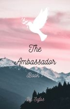 The Ambassador: Book 1 by SofosSilvieSage