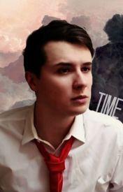 Time | Phan AU by AllTimeRachel