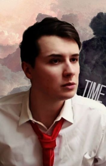 Time | Phan AU (MAJOR grammar editing in progress)