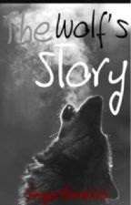 The wolf's story by singerstrunk123