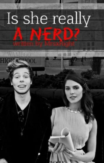 Is she really a Nerd? || Luke Hemmings ||