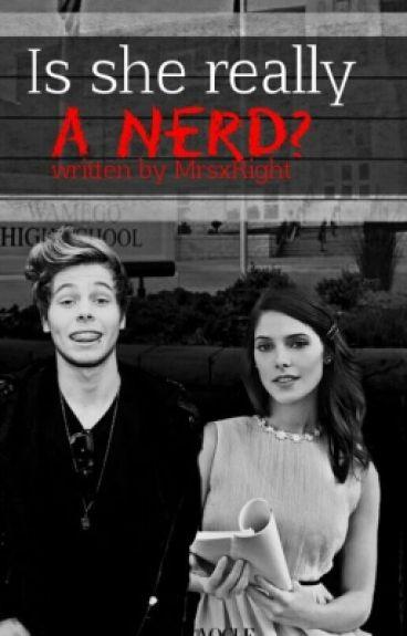 Is she really a Nerd? || Luke Hemmings ||