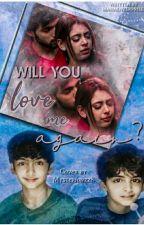 Will You Love Me Again? by mahaenterprises