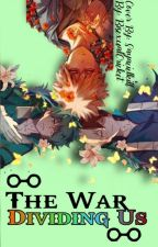 ✓The War Dividing Us|| TodoBakuDeku Au by BisexualCricket
