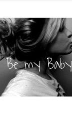 Be my Baby by Americanlovestorys