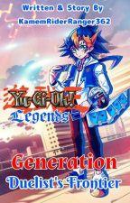 Yu-Gi-Oh! Legends: Generation Duelist's Frontier by KamenRiderRanger362