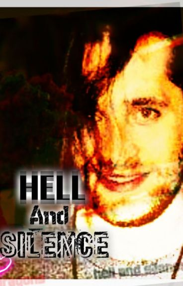 Hell And Silence - JaviiDragon - Wattpad