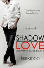 (G4S Book2): SHADOW LOVE [fin] by Nikkidoo