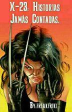 X-23: Historias jamás contadas. by freakfriki