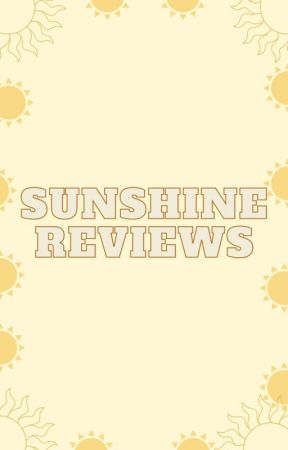 Sunshine Reviews by MissLaughALot_