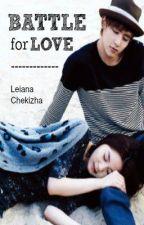 ( TTBTL 2 ) - Battle For Love by LeianaChekizha