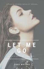 Let Me Go (Sequel to Rescue Me) by TaraWaters