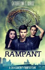 Rampant: A Divergent FanFiction (Book Two) © by Gatubellina