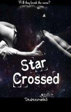 Star Crossed  by DesireeMarie11