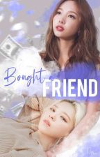 Bought a Friend - 2yeon  by tzuwillbejudged
