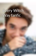 Every Witch Way fanfic by TNT_GIRL