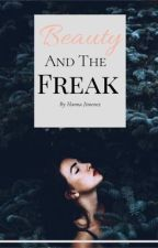 Beauty & The Freak {18+} [COMPLETED] by Devils_Assasin