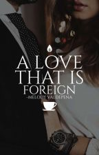 A Love that is Foreign by Jazzlived